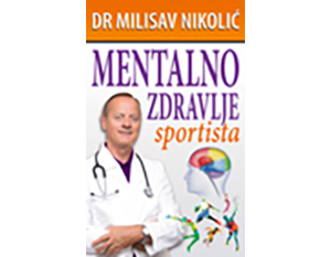 DR Milisav Nikolić – Mentalno zdravlje sportista